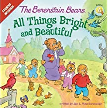 The Berenstain Bears: All Things Bright and Beautiful: Stickers Included! (Berenstain Bears/Living Lights)