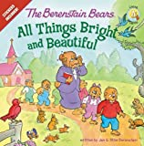 img - for The Berenstain Bears: All Things Bright and Beautiful: Stickers Included! (Berenstain Bears/Living Lights) book / textbook / text book