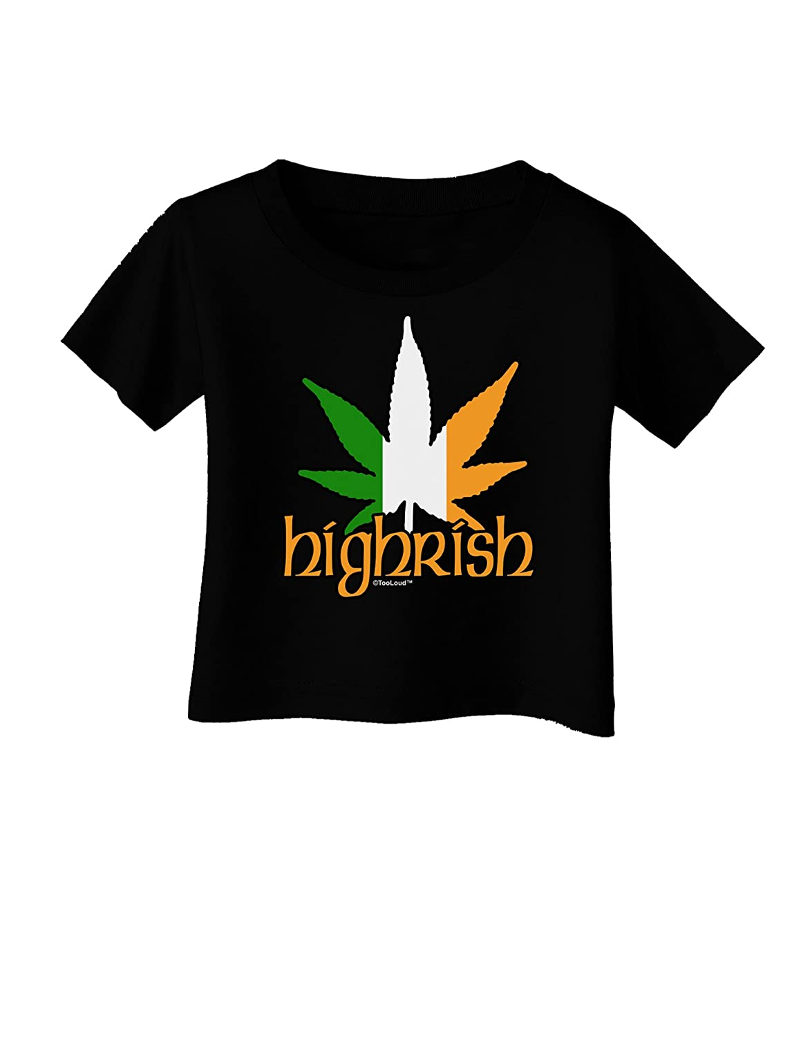 TooLoud Highrish Marijuana Leaf Infant T-Shirt Dark