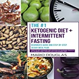 #9: The Ketogenic Diet + Intermittent Fasting: Beginner's Guide and Step-by-Step 30-Day Meal Plan: How to Get Amazing and Proven Fat-Burning Results by Intermittent Fasting on a Ketogenic Diet, Volume 1