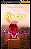 Rêver : Vivez vos rêves !     ( rêve,transformez votre vie,vivez vos rêves,rêves,RÊVER,la loi de l'attraction,affirmations,positive)