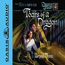 Tears of a Dragon: Dragons in Our Midst Audiobook by Bryan Davis Narrated by Peter Sandon