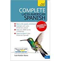 Complete Latin American Spanish Beginner to Intermediate Course: (Book and audio support) (Teach Yourself)