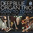 Goin' to Town - Live at the Green Mill