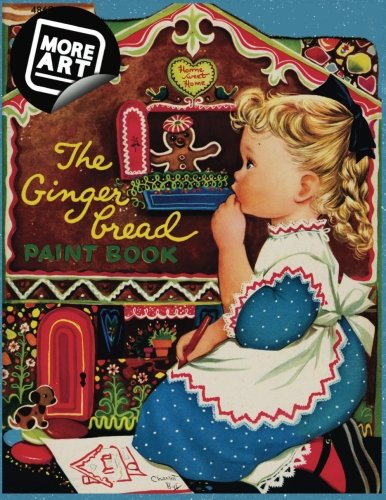 The Gingerbread Paint Book: A Vintage Coloring Book from Artimorean Studios (Artimorean Vintage Coloring Books) (Volume 1)