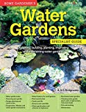 Home Gardener's Water Gardens: Designing, Building, Planting, Improving and Maintaining Water Gardens (Creative Homeowner) (Specialist Guide)