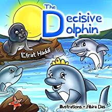 The Decisive Dolphin: Learn the value of decision-making!