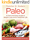 Paleo: A Fast And Easy Guide To Weight Loss And A Healthy Life (Weight Loss,Paleo Diet,Healthy Recipes,Whole Food)