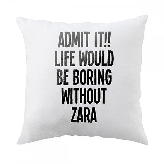 Almohada con Admit it. Vida sería aburrido sin Zara: Amazon ...