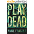 Play Dead (Elise Sandburg Series Book 1)