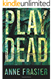 Play Dead (Elise Sandburg Book 1)
