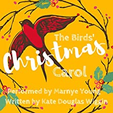 The Birds' Christmas Carol Audiobook by Kate Douglas Wiggin Narrated by Marnye Young