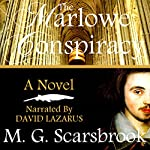The Marlowe Conspiracy: A Novel | M. G. Scarsbrook