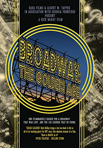 - Broadway - The Golden Age, by the Legends Who Were There