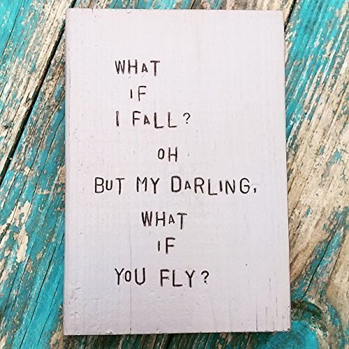 WiLDWoRDS - beautiful words on wood - WHaT iF I FaLL? oH BuT MY DaRLiNG, WHaT iF YoU FLY? - by Erin Hanson - distressed art block, wall art - gift for friend or wife for encouragement or birthday ()