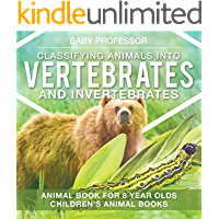 Classifying Animals into Vertebrates and Invertebrates - Animal Book for 8 Year Olds | Children's Animal Books
