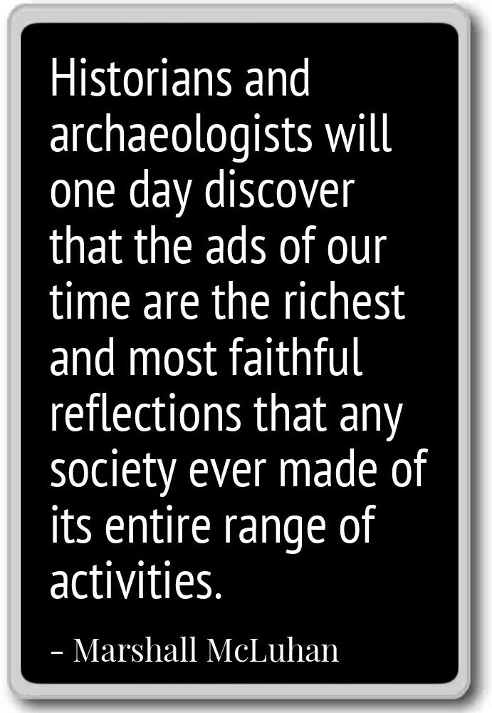 PhotoMagnets Historians and Archaeologists Will One Day ...