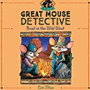 Basil in the Wild West: The Great Mouse Detective, Book 4 | Eve Titus
