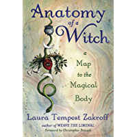 Anatomy of a Witch: A Map to the Magical Body (English Edition)