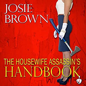 The Housewife Assassin's Handbook Audiobook