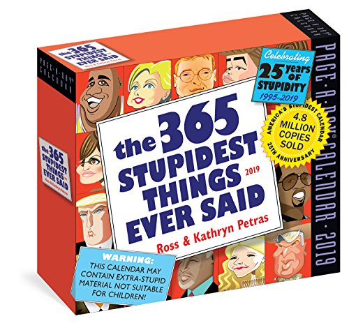 365 Stupidest Things Ever Said 2019 Calendar