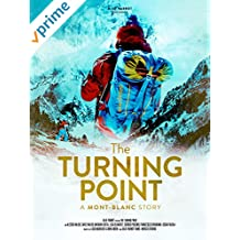 The Turning Point - A Mont Blanc Story