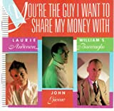 You're the Guy I Want to Share My Money With