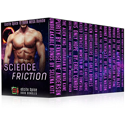 These celestial hotties are looking for love all over the galaxy, ready to bond with human mates and seed new planets, going where no man has gone before.  Science Friction: 15 Book MEGA Bundle