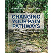 Changing Your Pain Pathways: Ways to Cope with Pain in Daily Life