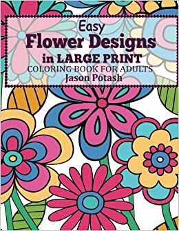 Easy flowers designs in large print coloring book for Coloring books for adults on amazon