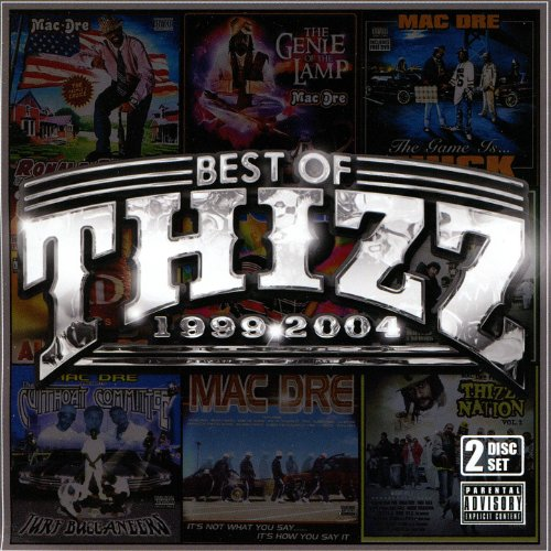 Best Of Thizz 1999-2004 [Explicit]