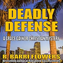 Deadly Defense: Grace Gaynor Christian Mysteries, Book 1 Audiobook by R. Barri Flowers Narrated by Jane Boyer