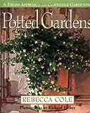 Potted Gardens, Rebecca Cole, 0517704579