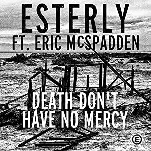 Death Don't Have No Mercy (feat. Eric MC Spadden)