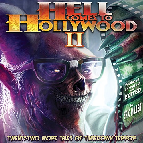 Hell Comes to Hollywood II: Twenty-Two More Tales of Tinseltown Terror