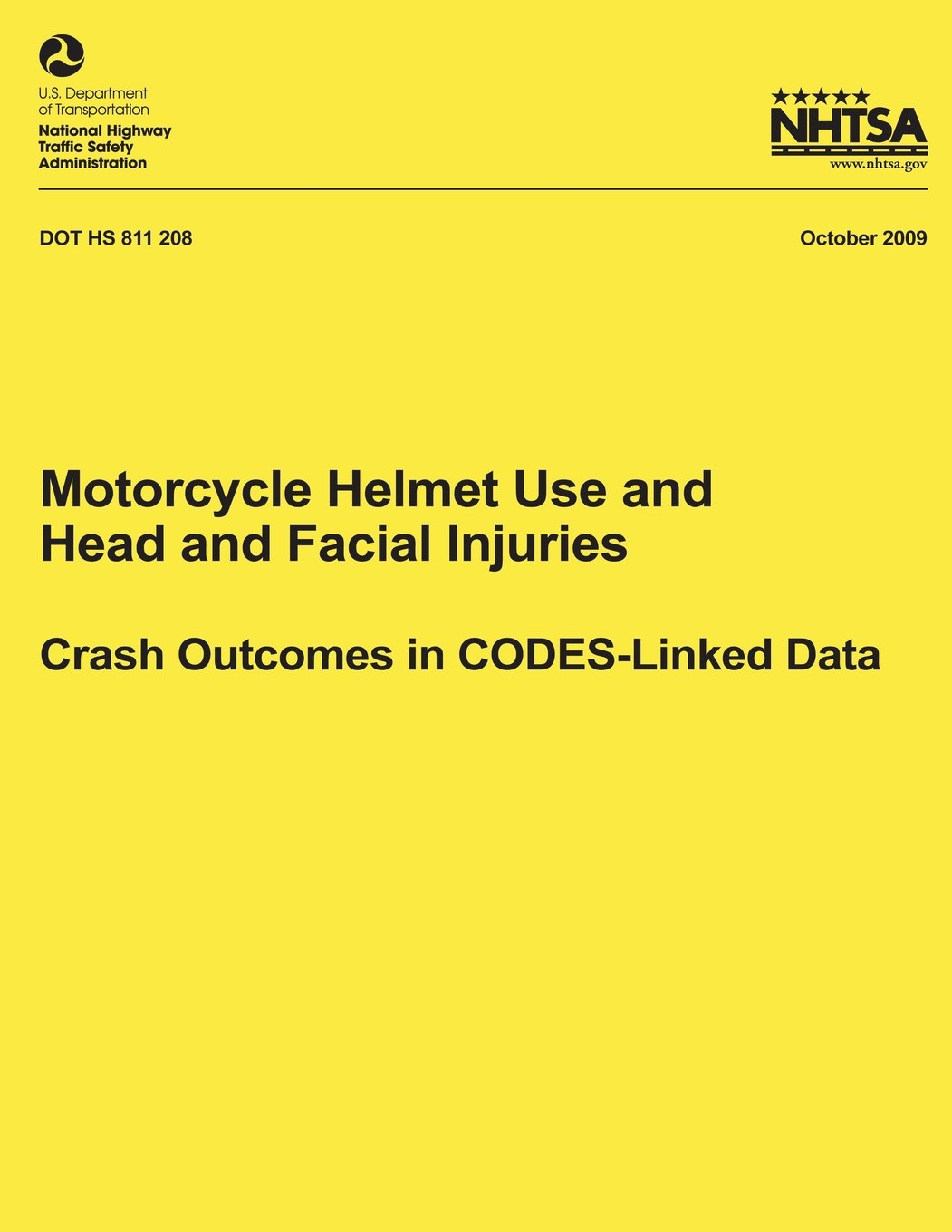 Motorcycle Helmet Use and Head and Facial Injuries: Crash Outcomes in CODES-Linked Data (NHTSA Technical Report DOT HS 811 208) pdf epub