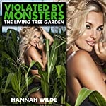 Violated by Monsters: The Living Tree Garden | Hannah Wilde
