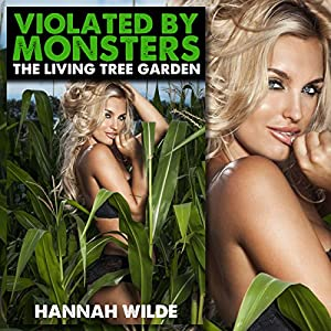 Violated by Monsters: The Living Tree Garden Audiobook