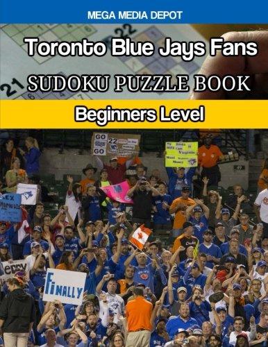 (Toronto Blue Jays Fans Sudoku Puzzle Book: Beginners Level)