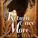 Return Once More Audiobook by Trisha Leigh Narrated by Casey Turner