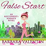 False Start: An Assignment: Romance Novel | Barbara Valentin