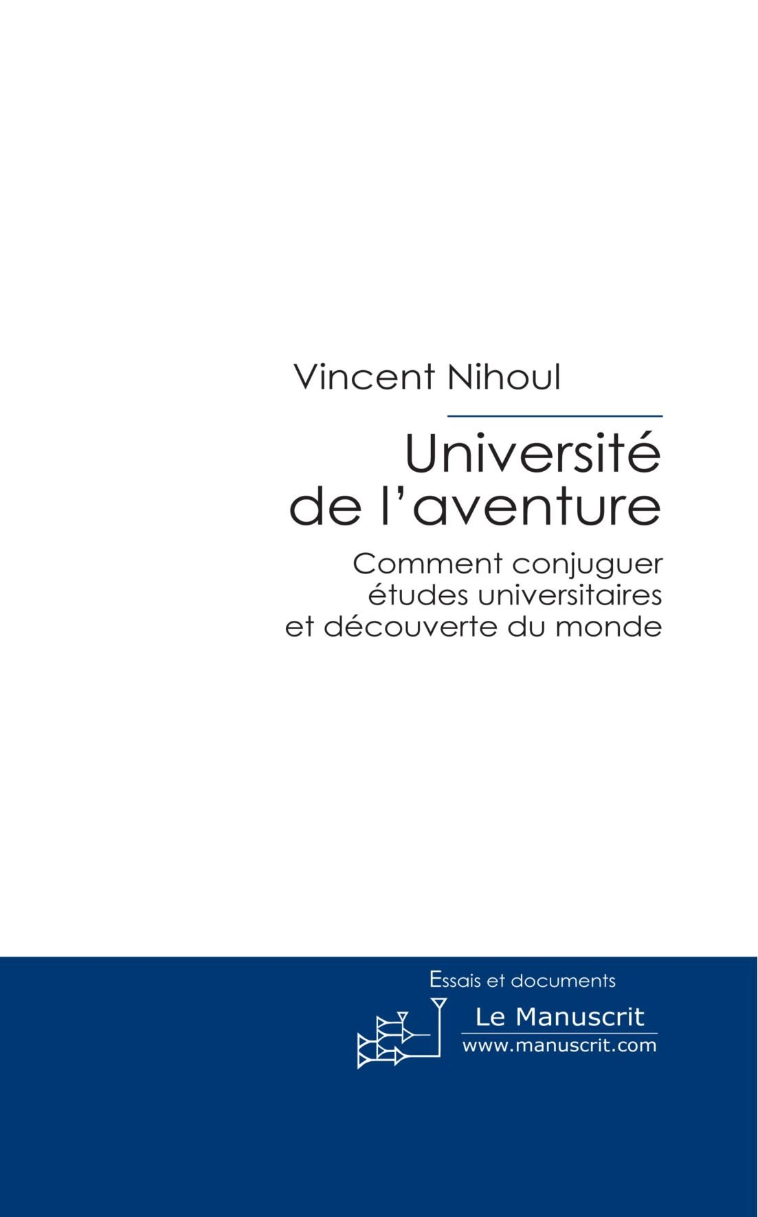 Universite De L Aventure De Voyage French Edition Nihoul Vincent 9782304005967 Amazon Com Books