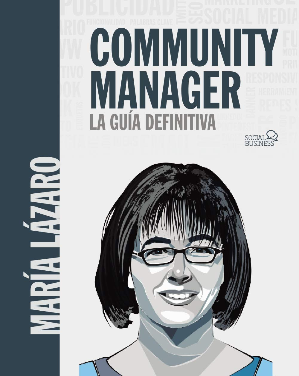 Community manager. La guía definitiva (Social Media)