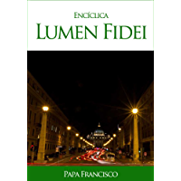 Encíclica Lumen Fidei (Spanish Edition)