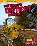 The World's Dirtiest Machines, Jennifer B. Gillis, 141093876X