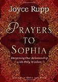 Prayers to Sophia, Joyce Rupp, 1893732843