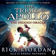 The Hidden Oracle: The Trials of Apollo, Book One | Livre audio Auteur(s) : Rick Riordan Narrateur(s) : Robbie Daymond
