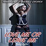 Love Me or Leave Me: Transgender Shemale Erotica | Kinky Kylie