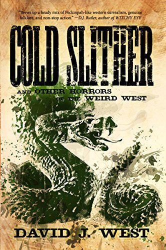Cold Slither: and other horrors of the weird west (Dark Trails Saga Book 4)