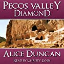 Pecos Valley Diamond Audiobook by Alice Duncan Narrated by Christy Lynn